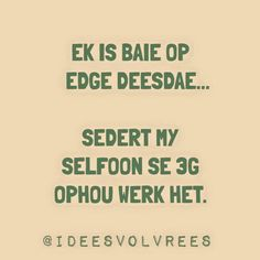 Idees vol vrees Afrikaans, Words, Madness, Play, Decor, Funny, Ideas, Decoration, Funny Parenting