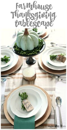 Farmhouse Thanksgiving Tablescape - Lady & Laura Kate