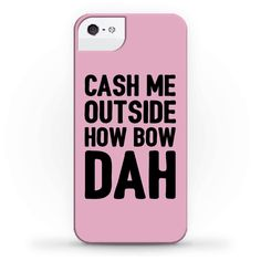 Cash Me Outside How Bow Dah - If you got a problem with me, just cash me outside how bow day! Let the hoes and haters know that you see em laughing, and to cash you outside with this funny, sassy, meme phone case!