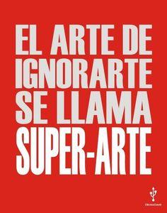 El arte de ignorarte se llamar super-arte