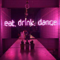 Eat. Drink. Dance - visual quotes inspo | Fashion for life's adventurers, risk takers & chancers - urbangilt.com | @urbangilt