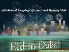 Celebrate this Eid Mubarak with our https://dubaishoppingmalls.com. Find the latest Shopping Offers in Dubai Malls and make this day as your extraordinary day forever.