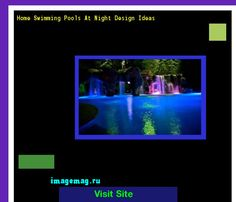 Home Swimming Pools At Night Design Ideas 180325 - The Best Image Search