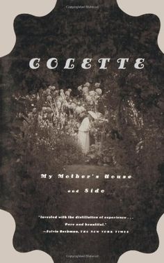 My Mother's House and Sido by Colette http://www.amazon.com/dp/0374528330/ref=cm_sw_r_pi_dp_ADEvvb0HZ8FN3