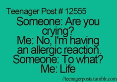 Sarcastic till tears that's me #teenagerpost