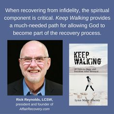 Rick Reynolds of Affair Recovery endorses Keep Walking. When recovering from infidelity, the spiritual component is critical. Keep Walking provides a much-needed path for allowing God to become part of the recovery process.