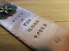 Copper Stamped Metal Bookmark Just A Few More by FHGoldDesigns