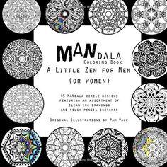 MANdalas Coloring Book A Little Zen For Men By Pam Vale