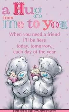 A hug from me to you♡♡ From my Dear Friend ~ Sharee Hugs And Kisses Quotes, Hug Quotes, Hugs And Cuddles, Friend Quotes, Hug Pictures, Teddy Bear Pictures, Good Night Greetings, Good Night Messages, Art And Illustration