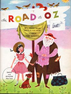 The Road to Oz by L. Frank Baum, adapted by Peter Archer, illustrated by Harry McNaught,  Simon & Schuster, 1951.
