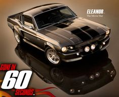 Gone In 60 Seconds Eleanor There she is my BABY!!! i will have you and OOOOOOO will We have FUN :0