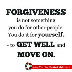 Unsinkable Series (6/14): Step 6 - To Forgive
