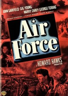 """Though not a true story, Howard Hawks' ridiculously exciting WWII film """"Air Force"""" was inspired by a little-known true event from 1941 when a group of Drake, Force Movie, Gig Young, Harry Carey, Air Force Bomber, John Garfield, Howard Hawks, Young John, Sneak Attack"""