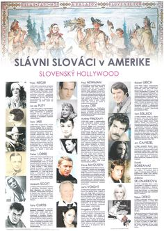 """""""Famous Slovaks in America"""" You probably know about Andy Warhol's connection to Slovakia, but what about Tom Selleck? Or how about Angelina Jolie or Steve McQueen? It turns out that a number of famous American movie stars have ties to Slovakia."""