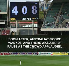 Soon after, Australia's score was 408, and there was a brief pause as the crowd applauded.