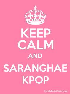 Keep calm and saranghae kpop