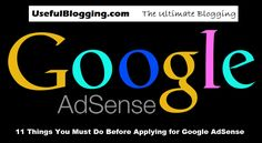 11 Things You Must Do Before Applying for Google AdSense - Useful Blogging