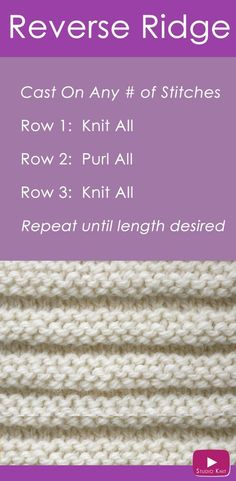 Learn how to Knit the REVERSE RIDGE Stitch Pattern with free video tutorial by Studio Knit! via @StudioKnit