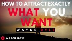 Wayne Dyer - How To Attract Exactly What You Want (Wayne Dyer Motivation) - YouTube