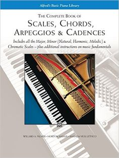 Scales, Chords, Arpeggios and Cadences: Complete Book Paperback