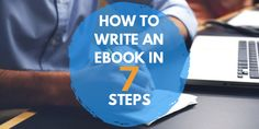Want to learn how to write an ebook? It's not a long process. We've created 7 steps to help you create your very own ebook Diets For Beginners, Copywriting, Big Picture, Writing A Book, Content Marketing, Ebooks, Learning, Entrepreneur, Real Estate