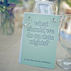 Come up with a question for each table, and put a mini booklet and pens for guests to add their ideas. Some suggestions:What should we…