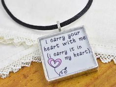 ee cummings i carry your heart necklace  by CiarraiStudios on Etsy, $20.00