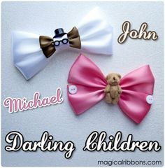 John & Michael Darling Bows - Magical Ribbons Shop