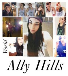 """ALLY HILLS IS MY LIFE"" by bountymeetsfobwonderland ❤ liked on Polyvore featuring allyhills and allyhillsismylife"