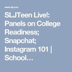 SLJTeen Live!: Panels on College Readiness; Snapchat; Instagram 101   School…
