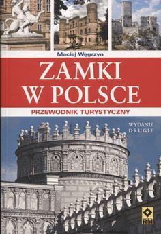 Zamki w Polsce. Przewodnik turystyczny - Maciej Węgrzyn