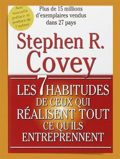 les 7 habitudes de ceux qui réalisent tout ce qu'ils entreprennent de Stephen R. Covey (1989)