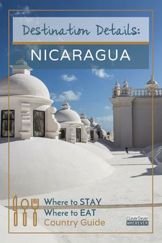 Nicaragua Travel Guide | Where to Stay in Nicaragua | Where to eat in Nicaragua