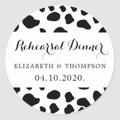 Shop Rehearsal Dinner - Animal Print, Cow Spots - Black Classic Round Sticker created by weddingessentials. White Cow, Black And White, Coward Of The County, Cow Spots, Wedding Favours Thank You, Cow Pattern, Cow Print, Black Spot, Rehearsal Dinners