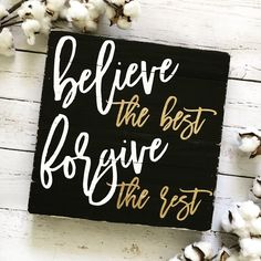 Believe the Best, Forgive the Rest Reclaimed Wood Sign