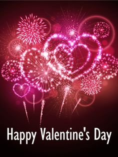 Send Free Heart Fireworks Happy Valentine's Day Card to Loved Ones on Birthday & Greeting Cards by Davia. It's free, and you also can use your own customized birthday calendar and birthday reminders. Happy Valentines Day Photos, Valentines Date Ideas, Valentine Images, Valentines Day Greetings, Valentines Day Decorations, Valentines Day Hearts, Birthday Greeting Cards, Birthday Greetings, Card Birthday