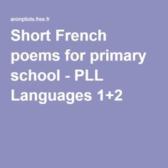 Short French poems for primary school - PLL Languages 1+2