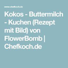 Kokos - Buttermilch - Kuchen (Rezept mit Bild) von FlowerBomb | Chefkoch.de