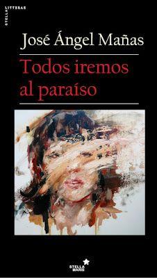 La Tormenta en un Vaso: Todos iremos al paraíso, José Ángel Mañas