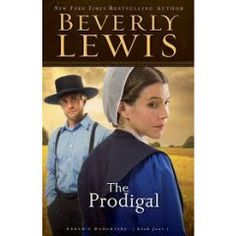 """Read """"Prodigal, The (Abram's Daughters Book by Beverly Lewis available from Rakuten Kobo. Beverly Lewis Bestseller, Beautifully RepackagedIn The Prodigal, Leah Ebersol knows all too well that the truth can be t. New Books, Good Books, Beverly Lewis, Amish Books, Uplifting Books, Christian Fiction Books, Cozy Mysteries, Historical Romance, Book Authors"""