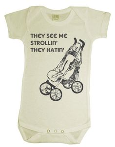 They see me strollin. This is to funny