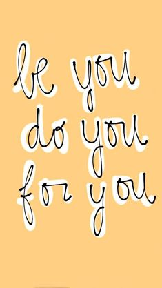 motivational quotes & We choose the most beautiful Love Quotes : be you, do you, for you for you.Love Quotes : be you do you for you The Words, Short Inspirational Quotes, Motivational Quotes, Quotes Quotes, Qoutes, Inspirational Quotes For Graduates, 3 Word Quotes, Inspirational Backgrounds, Media Quotes