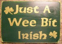 Just a WEE Bit IRISH Sign Plaque St Patricks Day Decor HP Celtic Lettered Shamrock Green Gold. $22.95, via Etsy.