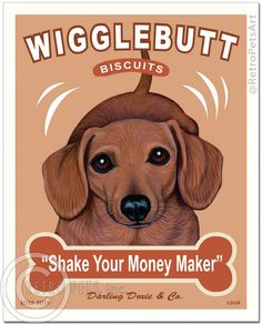 Wigglebutt Biscuits - Dachshund | Shake Your Money Maker | Animal Art with an Attitude