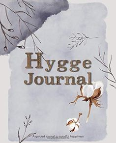 Hygge Journal: A guided journal to mindful happiness Norwegian Words, Hygge Life, Cultural Identity, Great Words, Mindful Living, Cozy Living, Denmark, Danish, Norway