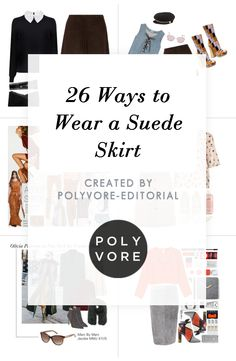 """""""26 Ways to Wear a Suede Skirt"""" by polyvore-editorial on Polyvore"""