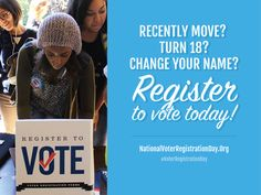Recently move? Turn 18? Change your name? #VoterRegistrationDay ! Register to vote!