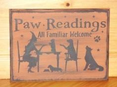 Primitive Witch Signs dogs Paw Readings Halloween decorations Tarot Cards yorkie dachshund terrier wolf wolves Witches Plaques Primitives by SleepyHollowPrims for $24.00