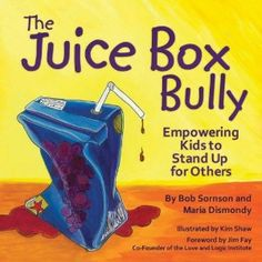Juice Box Bully....lesson = don't be a bystander...Terrific book to suggest to your librarian!