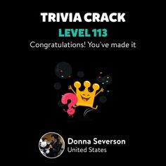 Donna Severson just leveled up to Lv. 113 on Trivia Crack!